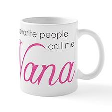 Favorite People Call Me Nana Mug