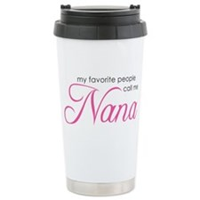 Favorite People Call Me Nana Travel Mug