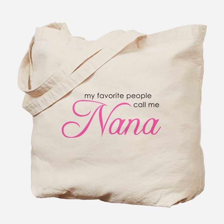 Favorite People Call Me Nana Tote Bag