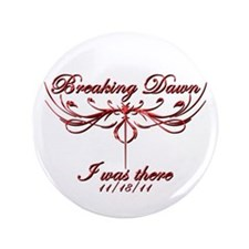 "Breaking Dawn I was there 11/18/11 3.5"" Button (10"