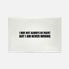 I may not always be right Rectangle Magnet