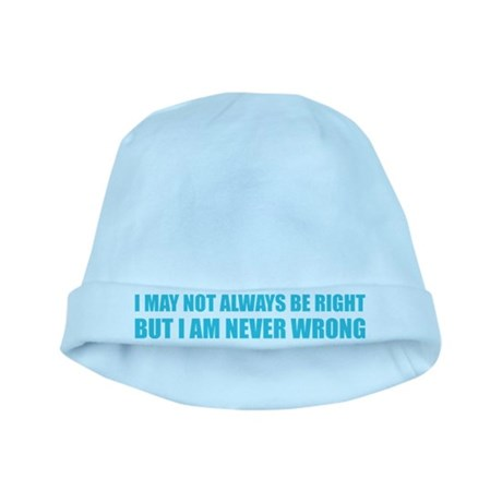 I may not always be right baby hat