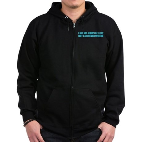 I may not always be right Zip Hoodie (dark)