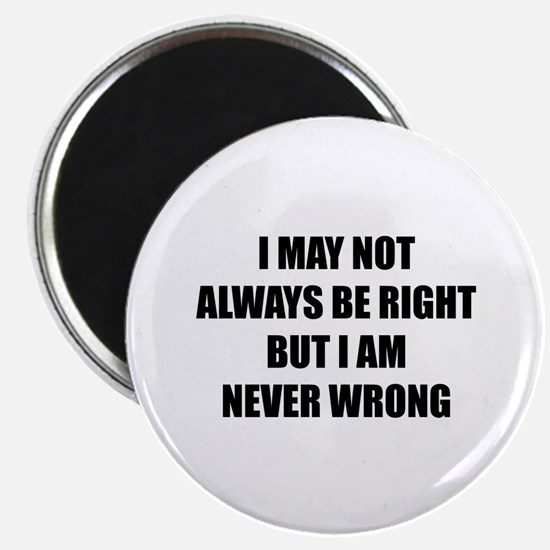 I may not always be right Magnet
