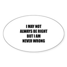 I may not always be right Decal