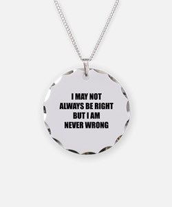 I may not always be right Necklace