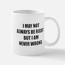 I may not always be right Mug