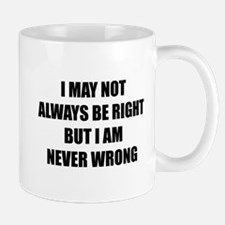 I may not always be right Small Small Mug
