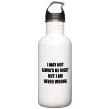 I may not always be right Sports Water Bottle