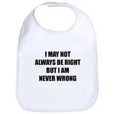 I may not always be right Bib