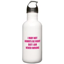 I may not always be right Water Bottle