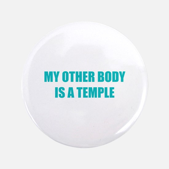 """My other body is a temple 3.5"""" Button"""