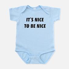 It's nice to be nice Infant Bodysuit