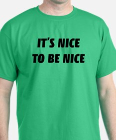 It's nice to be nice T-Shirt