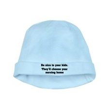 Be nice to your kids baby hat