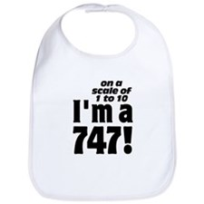 On A Scale of 1 to 10 I'm A 747 Fat Bib