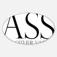 Ass.... (large) Sticker (Oval)