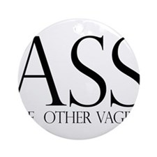Ass.... (large) Ornament (Round)