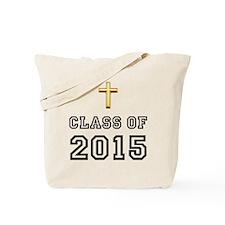 Class Of 2015 Cross Tote Bag