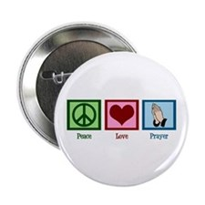 "Peace Love Prayer 2.25"" Button"