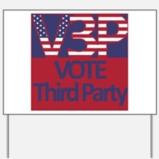 V3P - Vote Third Party Yard Sign