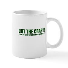 CUT THE CRAP!!! Mug