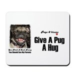 HUG A PUG Mousepad