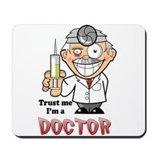 Trust Me Im a Doctor Mousepad