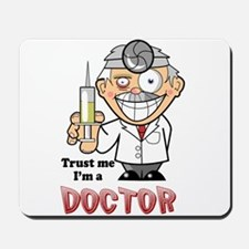 Trust Me Im a Doctor Mousepad