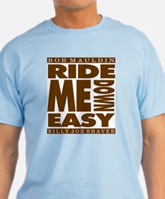 Ride Me Down Easy Color T's