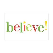 believe! Car Magnet 20 x 12