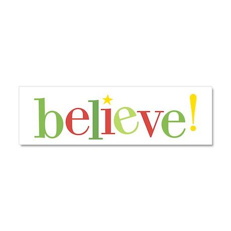 believe! Car Magnet 10 x 3