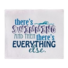 Swimming is Everything Throw Blanket