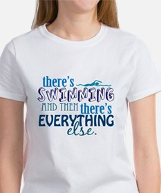 Swimming is Everything Women's T-Shirt