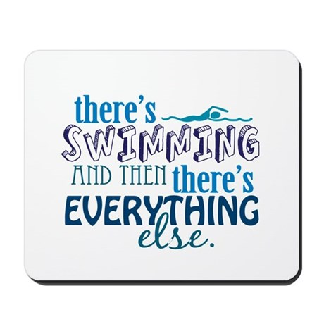 Swimming is Everything Mousepad