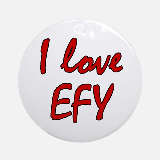I love EFY Ornament (Round)