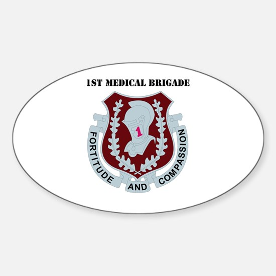 DUI - 1st Medical Bde with Text Sticker (Oval)
