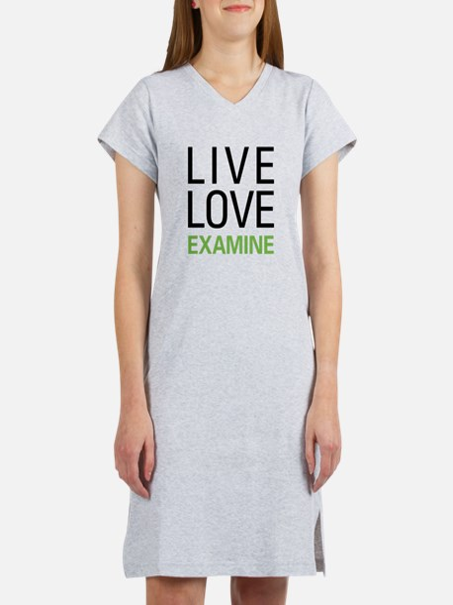 Live Love Examine Women's Nightshirt