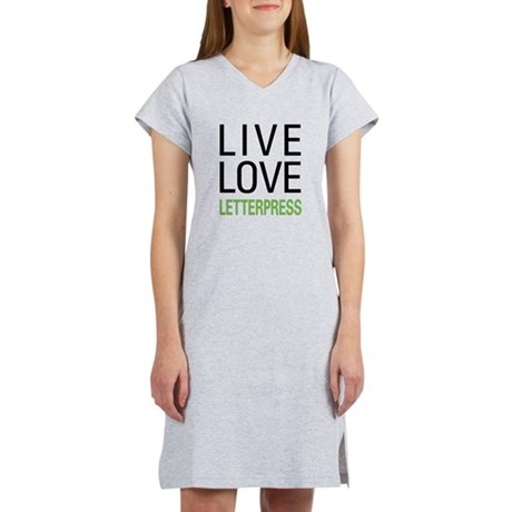 Live Love Letterpress Women's Nightshirt