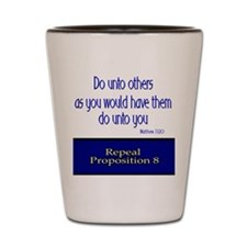 Repeal Prop 8 Shot Glass