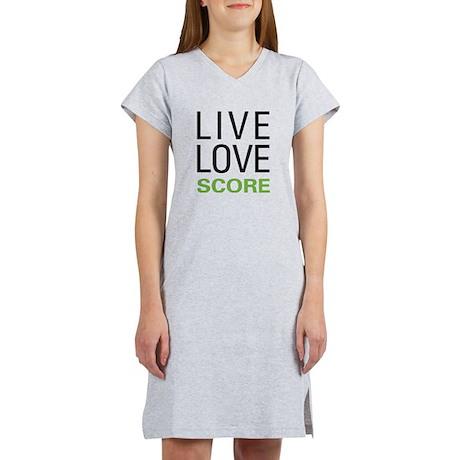 Live Love Score Women's Nightshirt