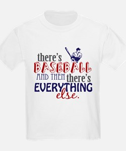 Baseball is Everything T-Shirt