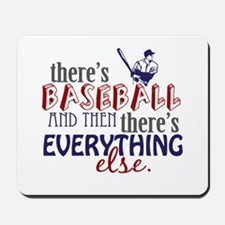 Baseball is Everything Mousepad