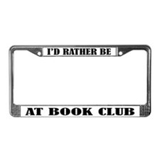 Rather Be At Book Club License Plate Frame