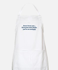 Jesus Loves You Asshole Apron
