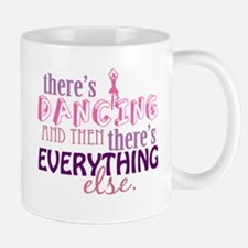 Dancing is Everything Mug