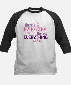 Dancing is Everything Tee