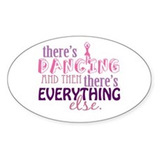 Dancing is Everything Decal