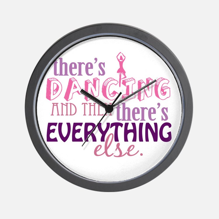 Dancing is Everything Wall Clock