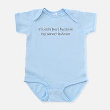 My server is down Infant Bodysuit